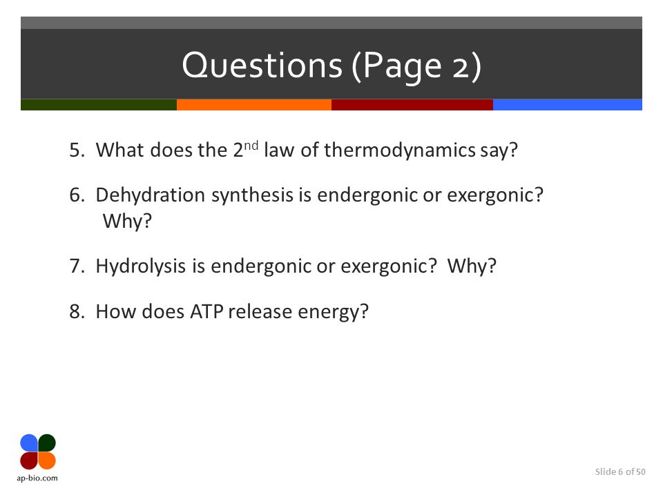 Slide 6 of 50 Questions (Page 2) 5. What does the 2 nd law of thermodynamics say.