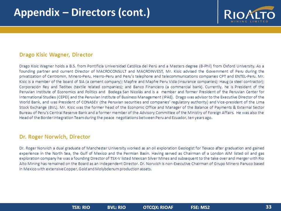 TSX: RIO BVL: RIO OTCQX: RIOAF FSE: MS2 Appendix – Directors (cont.) 33 Drago Kisic Wagner, Director Drago Kisic Wagner holds a B.S.
