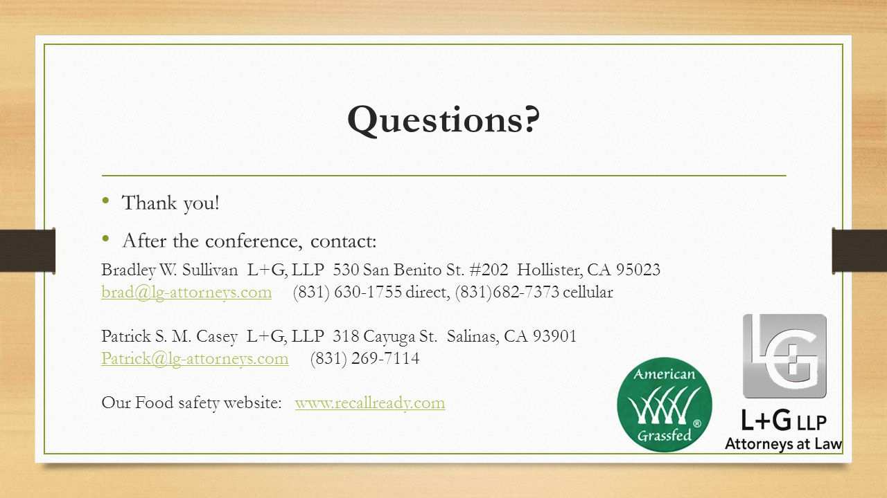 Questions. Thank you. After the conference, contact: Bradley W.