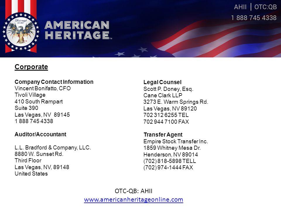 Corporate Company Contact Information Vincent Bonifatto, CFO Tivoli Village 410 South Rampart Suite 390 Las Vegas, NV 89145 1 888 745 4338 Auditor/Acc