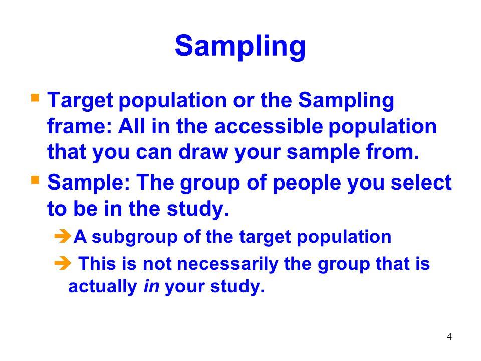5 Sampling How you select your sample: