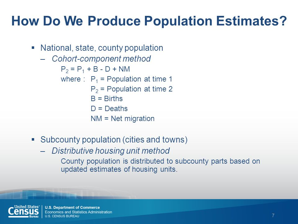 7 How Do We Produce Population Estimates.