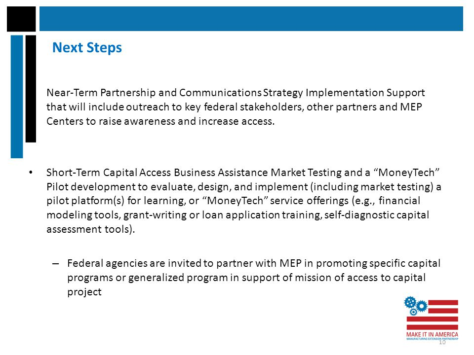 Next Steps Near-Term Partnership and Communications Strategy Implementation Support that will include outreach to key federal stakeholders, other part