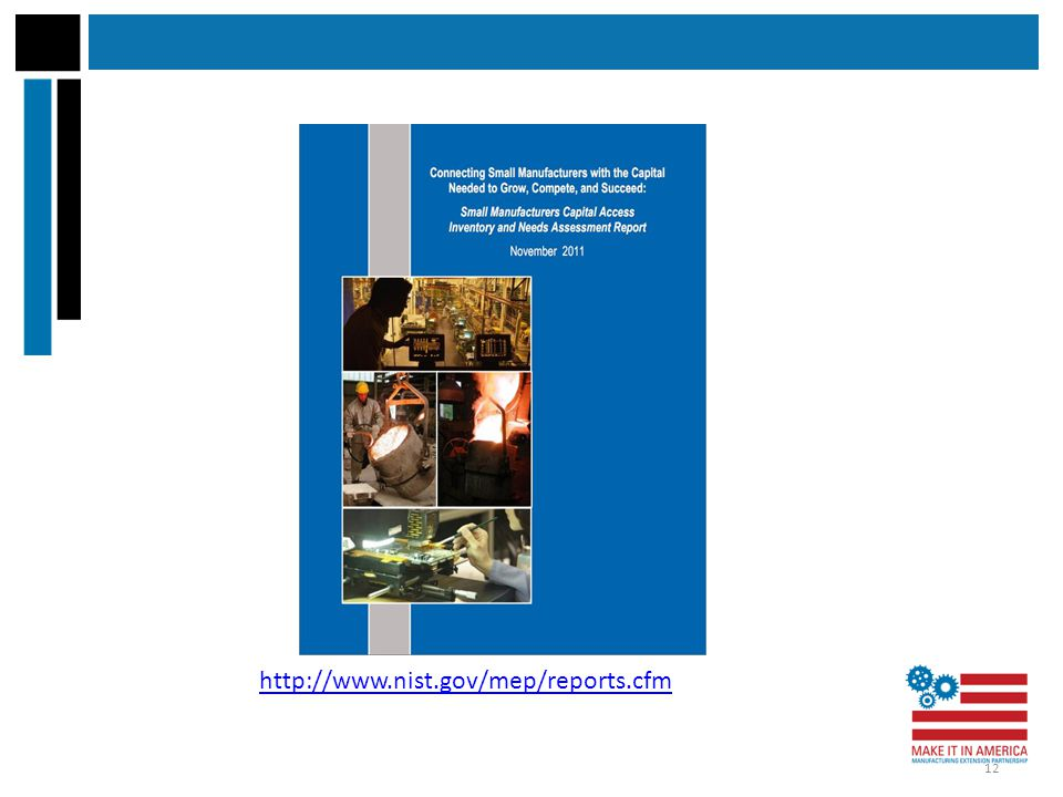 http://www.nist.gov/mep/reports.cfm 12