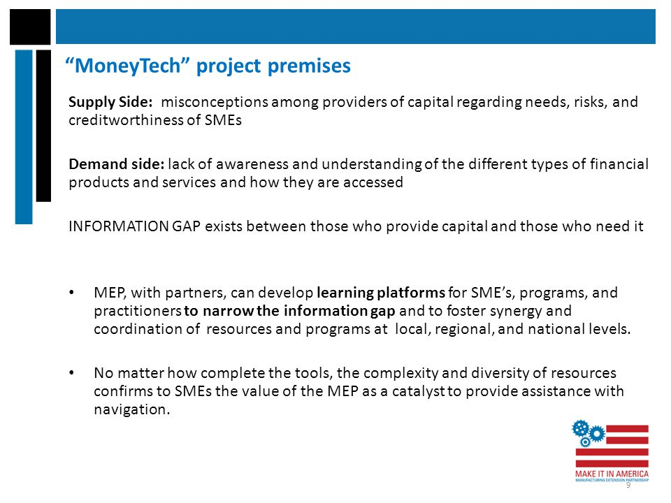 """MoneyTech"" project premises Supply Side: misconceptions among providers of capital regarding needs, risks, and creditworthiness of SMEs Demand side:"