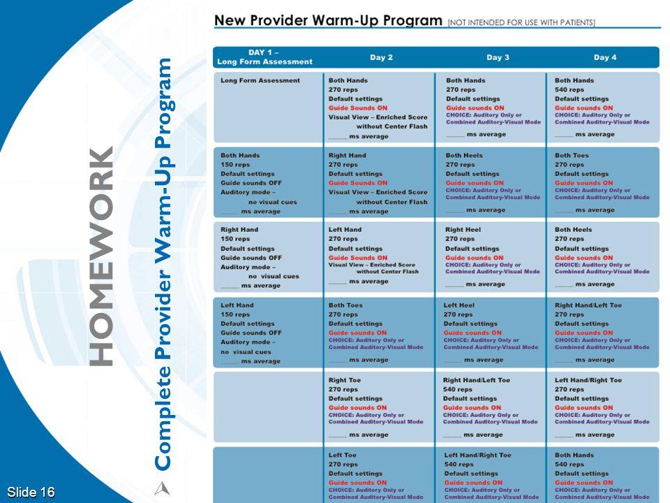 HOMEWORK  Complete Provider Warm-Up Program Slide 16