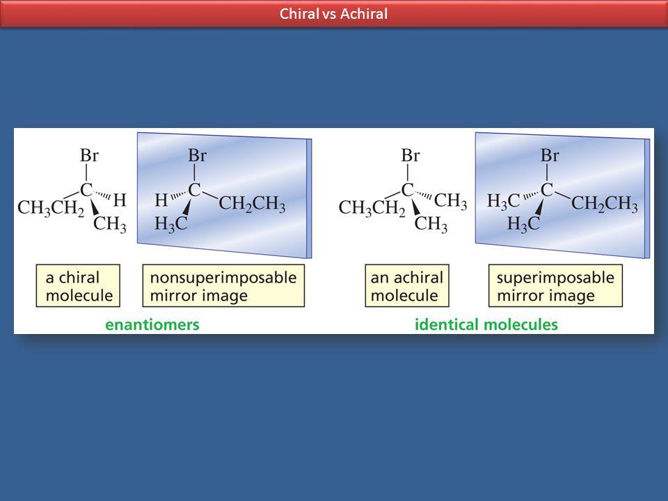 Chiral vs Achiral
