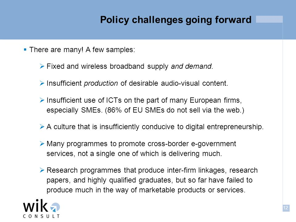 12 Policy challenges going forward  There are many.
