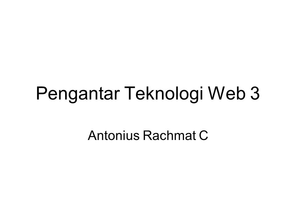 Pengantar Teknologi Web 3 Antonius Rachmat C