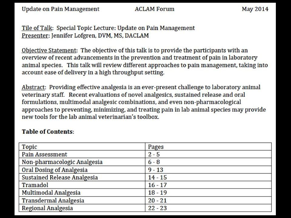 Hot Topics in Analgesia Pain Assessment Non-pharmacologic Analgesia Oral Dosing of Analgesia Sustained Release Analgesia Tramadol Multimodal Analgesia Transdermal Analgesia Regional Analgesia