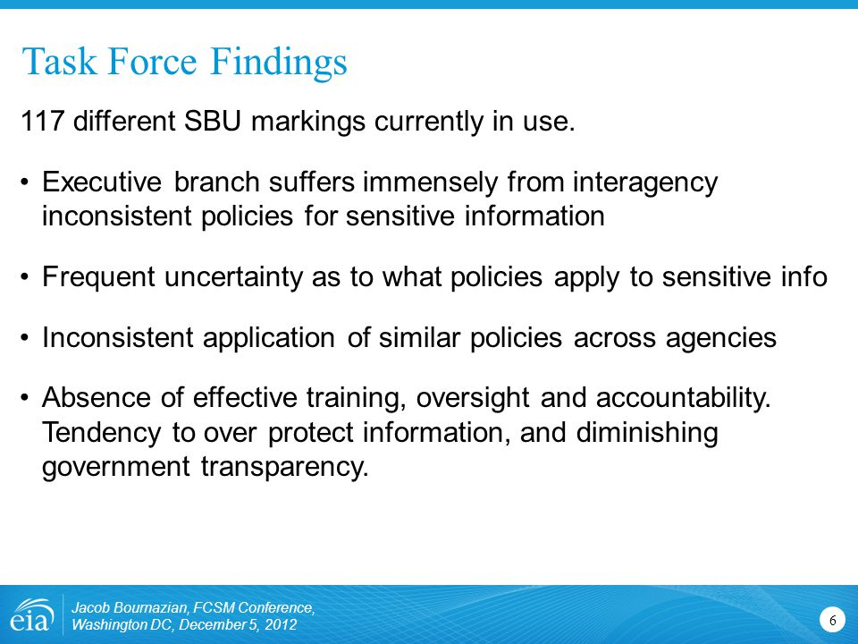 Task Force Findings Jacob Bournazian, FCSM Conference, Washington DC, December 5, 2012 6 117 different SBU markings currently in use.