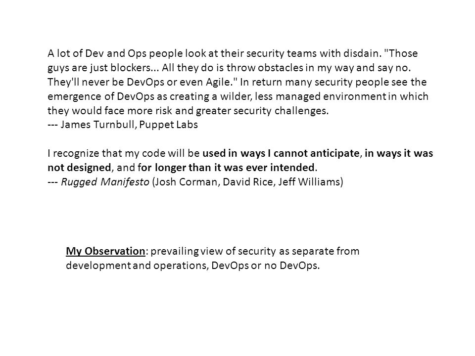 A lot of Dev and Ops people look at their security teams with disdain.