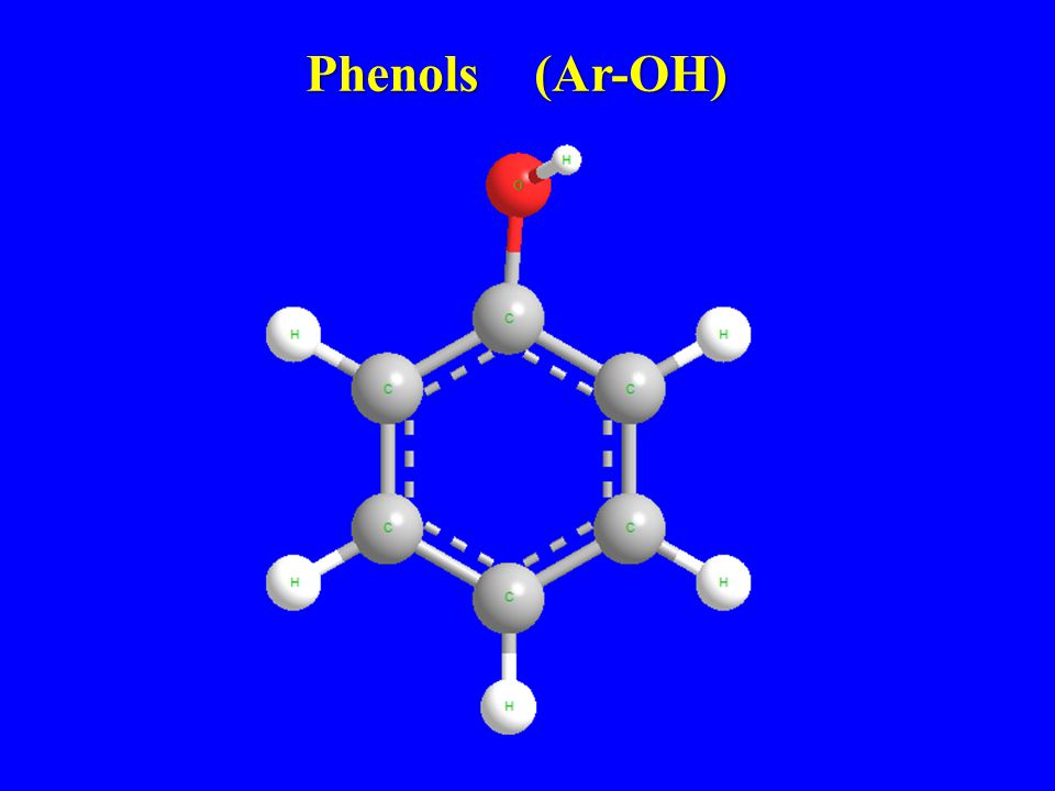   Phenols are compounds of the general formula Ar-OH, where Ar- is phenyl, substituted phenyl, or one of the other aryl groups.