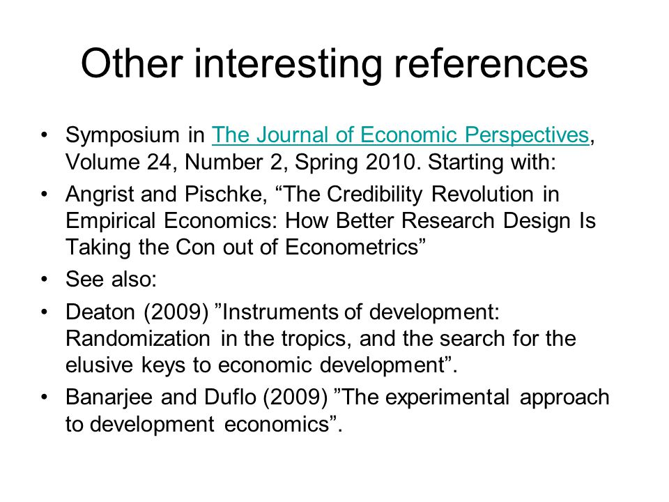 Other interesting references Symposium in The Journal of Economic Perspectives, Volume 24, Number 2, Spring 2010. Starting with:The Journal of Economi