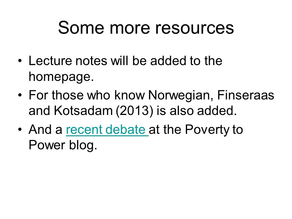 Some more resources Lecture notes will be added to the homepage. For those who know Norwegian, Finseraas and Kotsadam (2013) is also added. And a rece