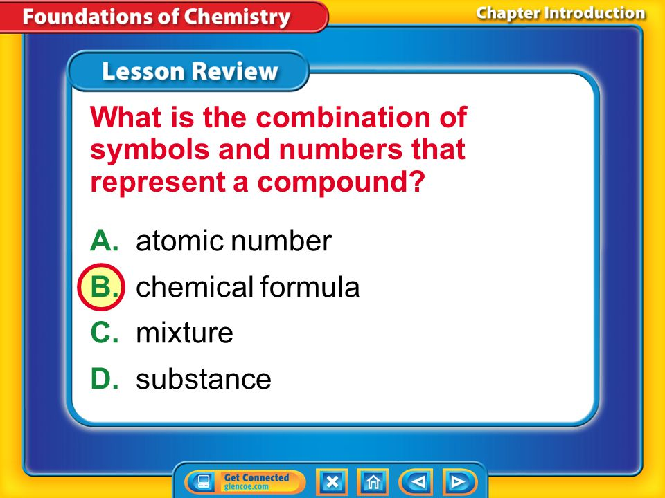 Lesson 1 – LR1 A.atom B.element C.mixture D.substance Which term describes matter that can vary in composition?