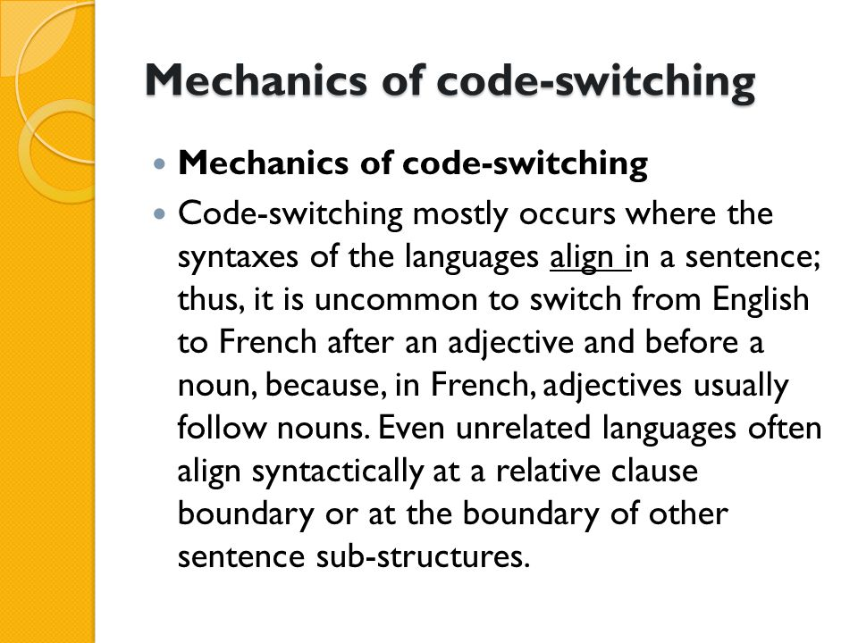 Borrowing / code-switching; the difference between borrowing (loanword usage) and code-switching; generally, borrowing occurs in the lexicon, while code-switching occurs at either the syntax level or the utterance-construction level.