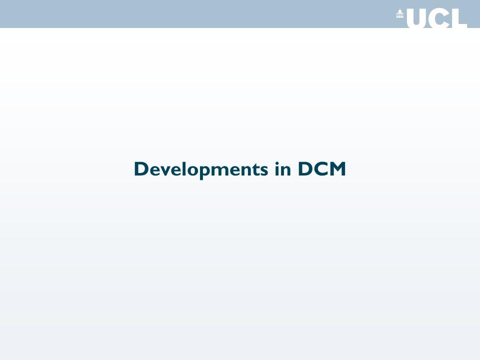 Developments in DCM