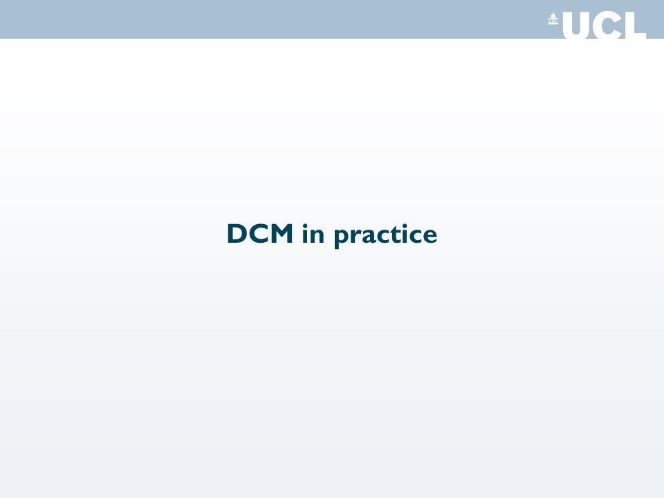 DCM in practice
