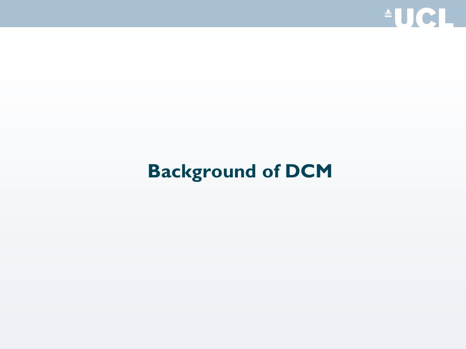 Background of DCM