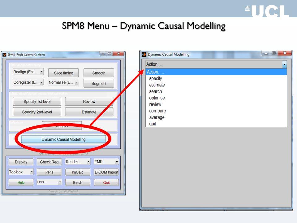 SPM8 Menu – Dynamic Causal Modelling
