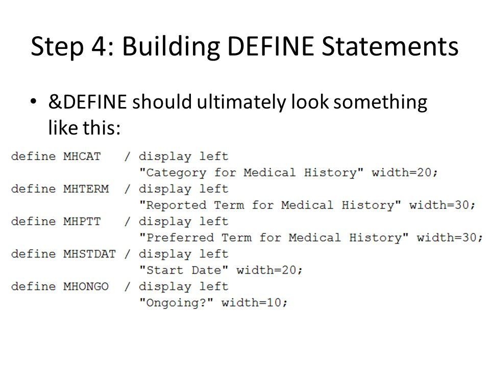 Step 4: Building DEFINE Statements &DEFINE should ultimately look something like this: