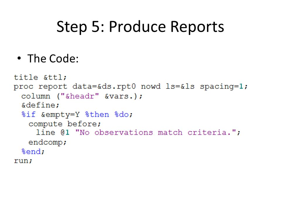 Step 5: Produce Reports The Code: