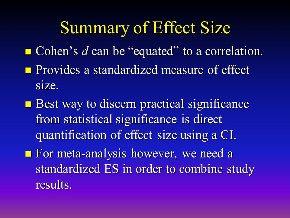 Summary of Effect Size Cohen's d can be equated to a correlation.