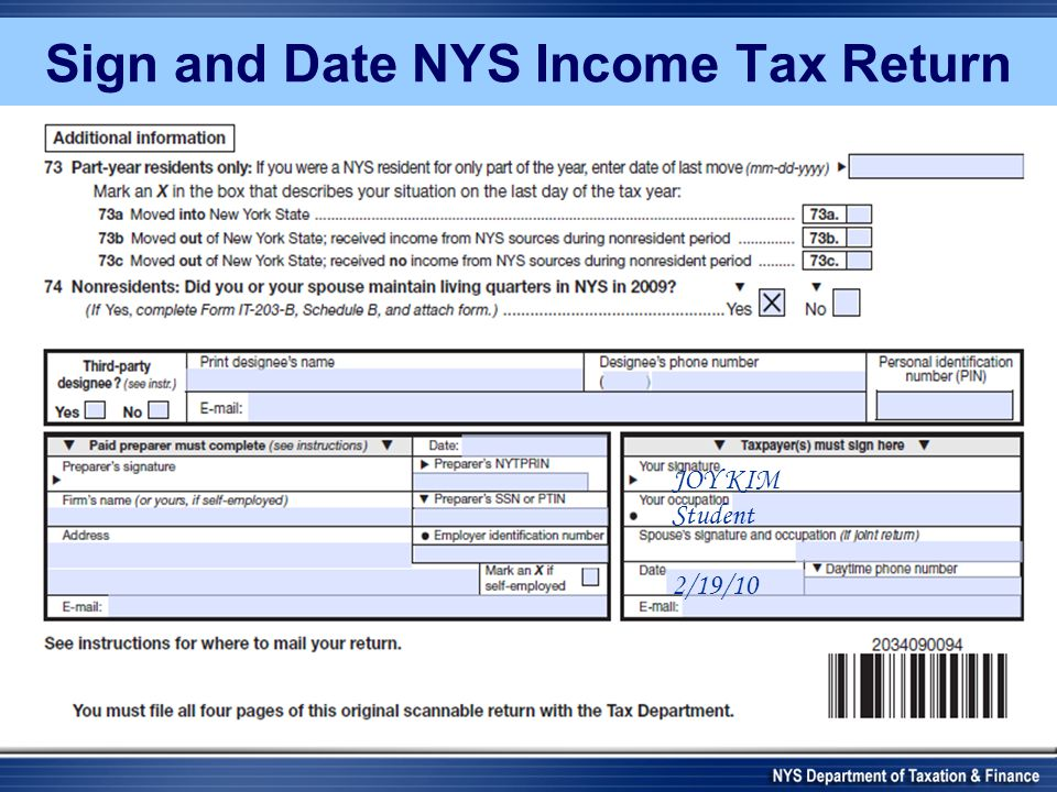 Sign and Date NYS Income Tax Return JOY KIM Student 2/19/10