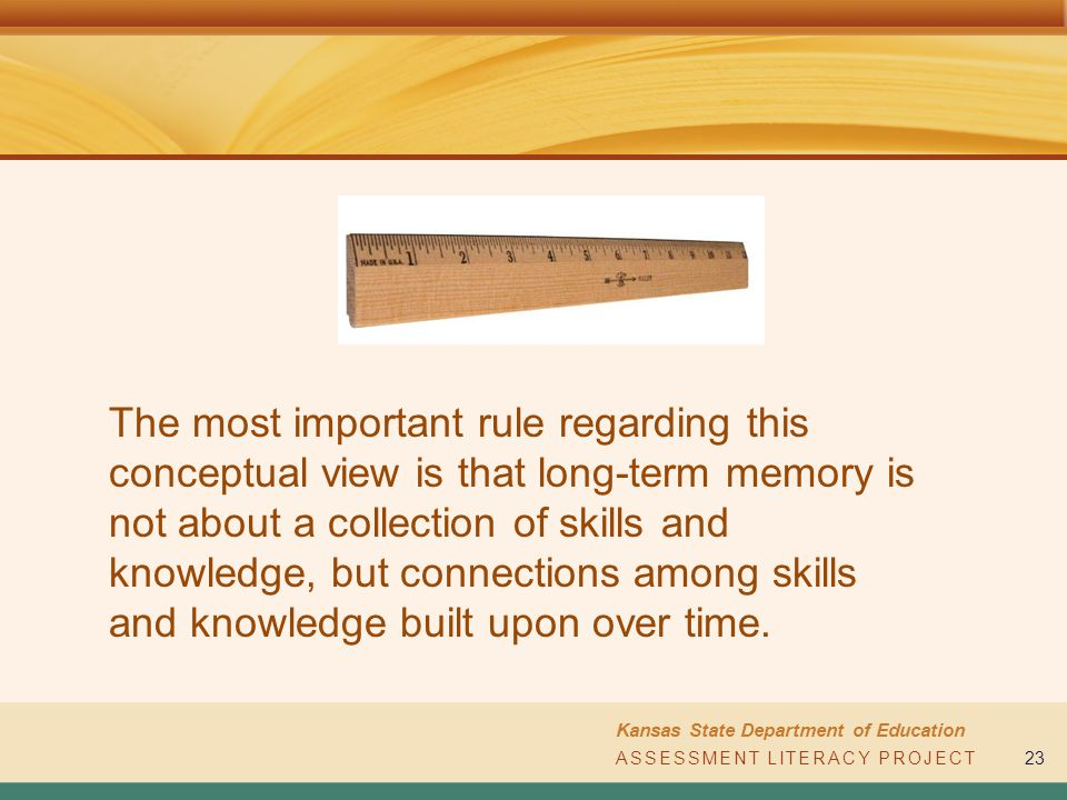 ASSESSMENT LITERACY PROJECT Kansas State Department of Education ASSESSMENT LITERACY PROJECT23 The most important rule regarding this conceptual view
