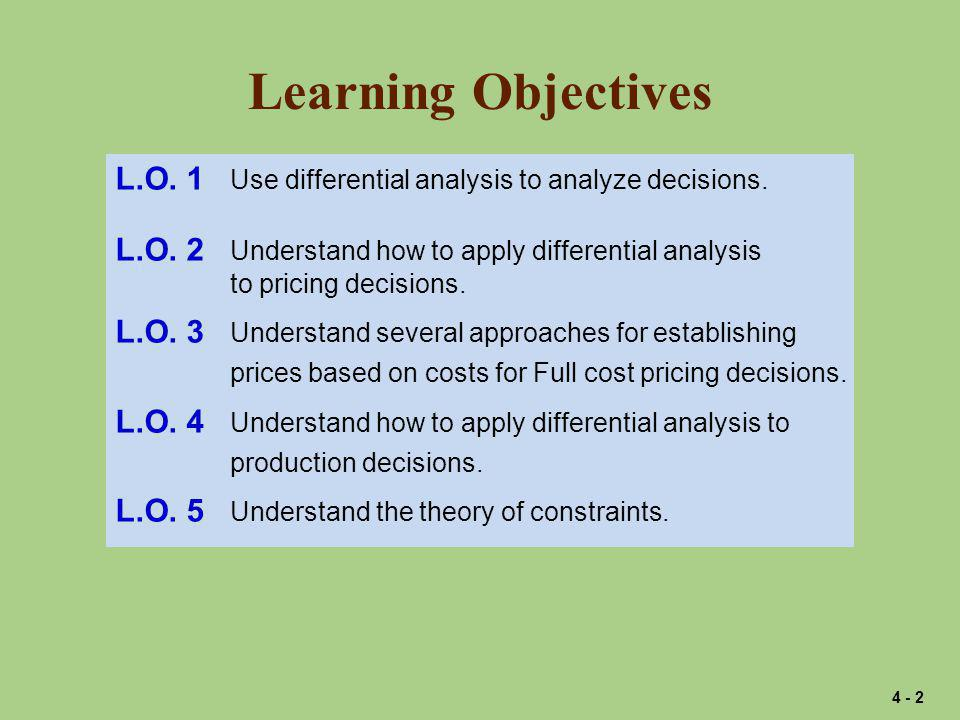 Learning Objectives L.O.1 Use differential analysis to analyze decisions.