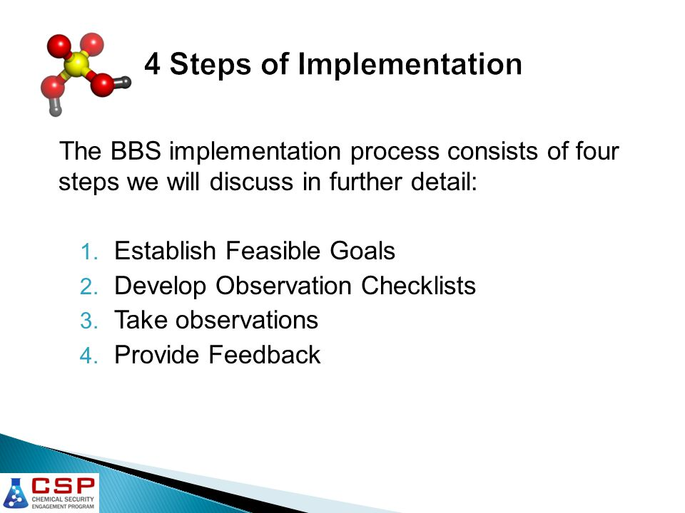 The BBS implementation process consists of four steps we will discuss in further detail: 1.