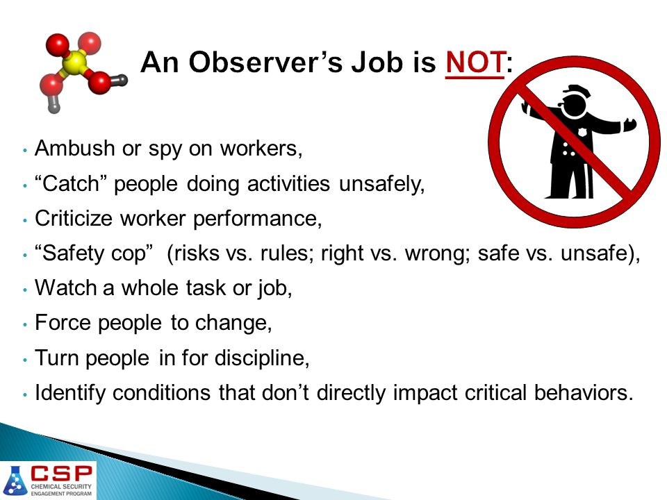 Ambush or spy on workers, Catch people doing activities unsafely, Criticize worker performance, Safety cop (risks vs.