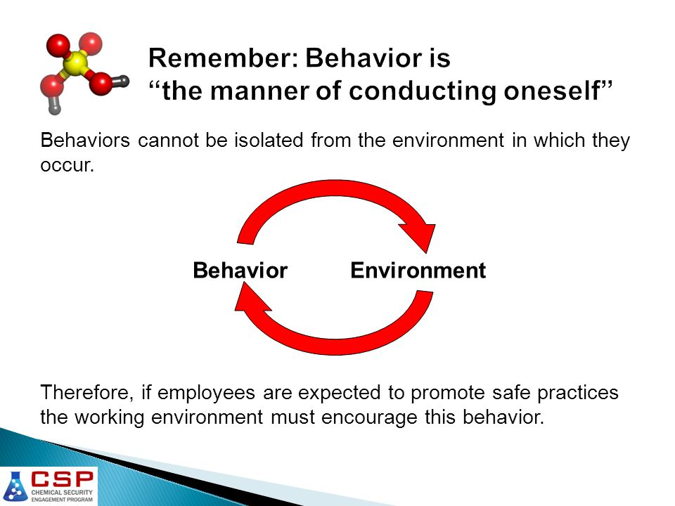 Behaviors cannot be isolated from the environment in which they occur.