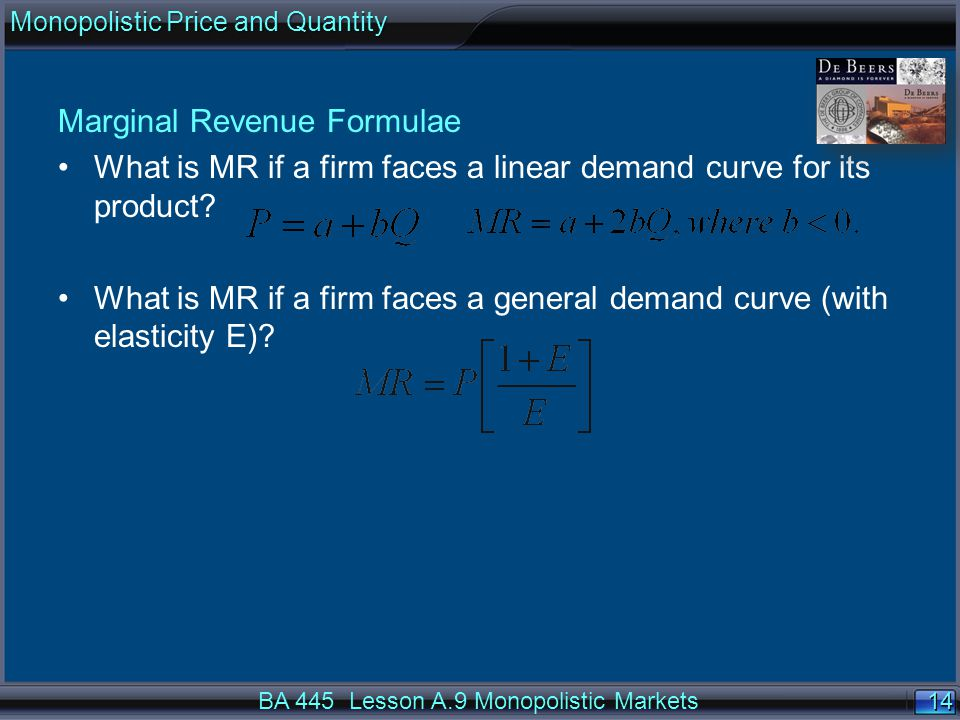 14 Marginal Revenue Formulae What is MR if a firm faces a linear demand curve for its product.
