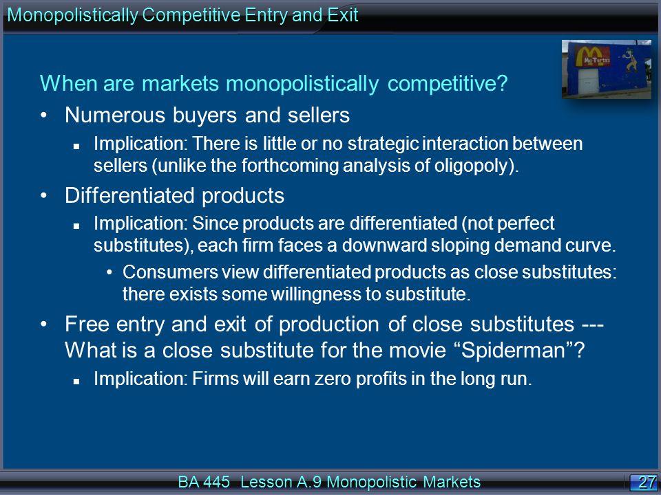 27 When are markets monopolistically competitive.