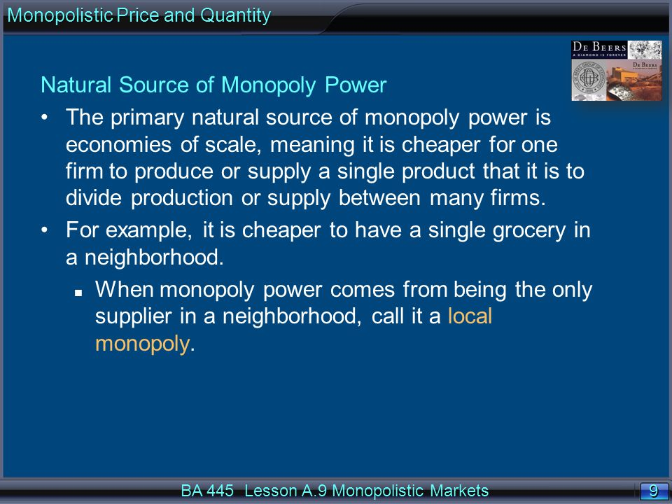 10 Artificial Sources of Monopoly Power Patents, copyrights, and other legal barriers to enter an industry generate and sustain monopoly power.Patents, copyrights, and other legal barriers to enter an industry generate and sustain monopoly power.