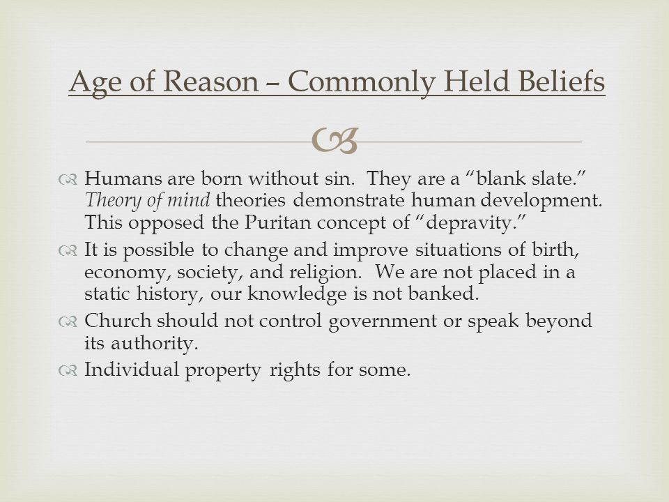 """  Humans are born without sin. They are a """"blank slate."""" Theory of mind theories demonstrate human development. This opposed the Puritan concept of"""