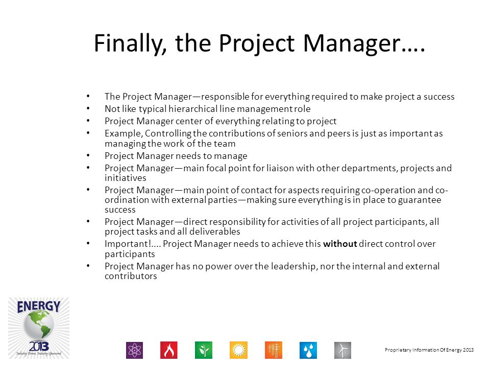 Proprietary Information Of Energy 2013 Finally, the Project Manager….