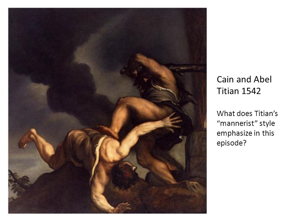 Cain and Abel Titian 1542 What does Titian's mannerist style emphasize in this episode
