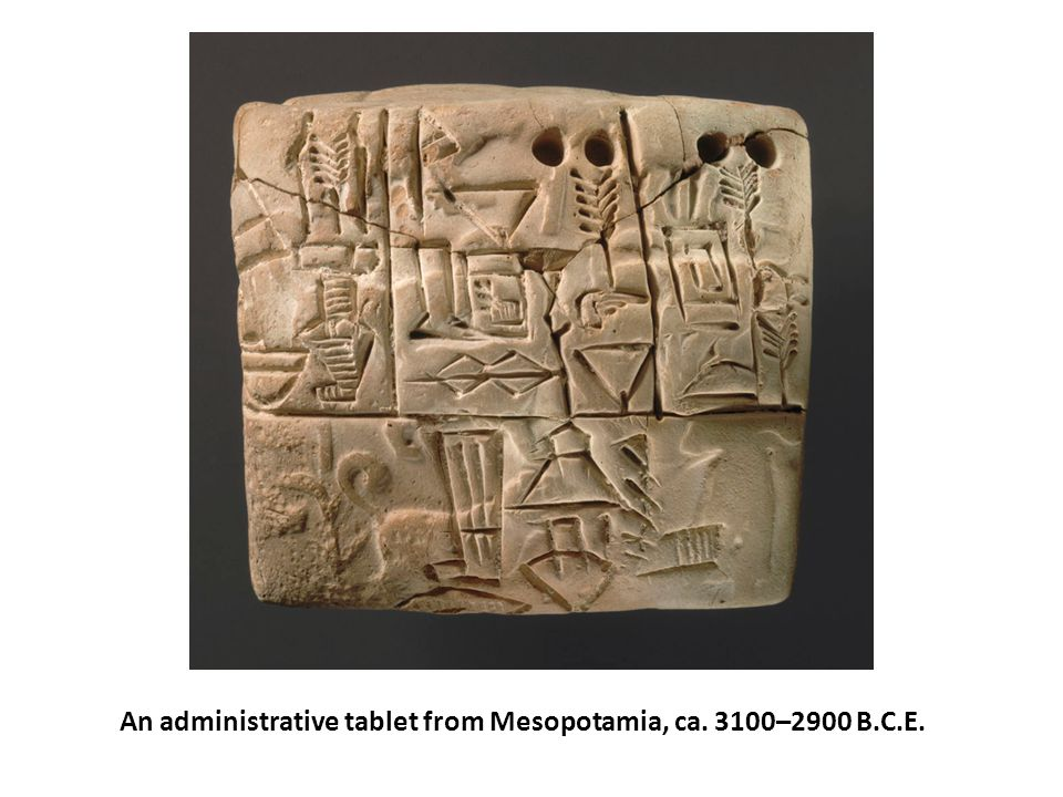 An administrative tablet from Mesopotamia, ca. 3100–2900 B.C.E.