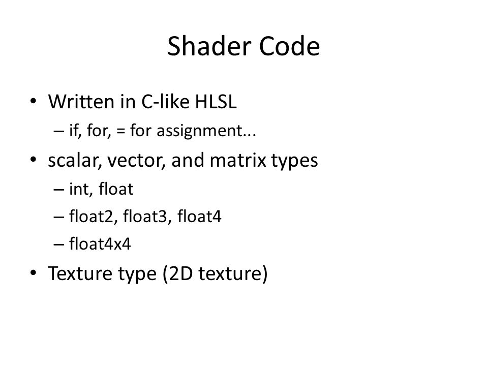 Shader Code Written in C-like HLSL – if, for, = for assignment...