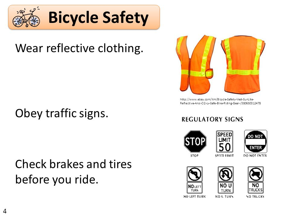 Bicycle Safety 4 Wear reflective clothing.