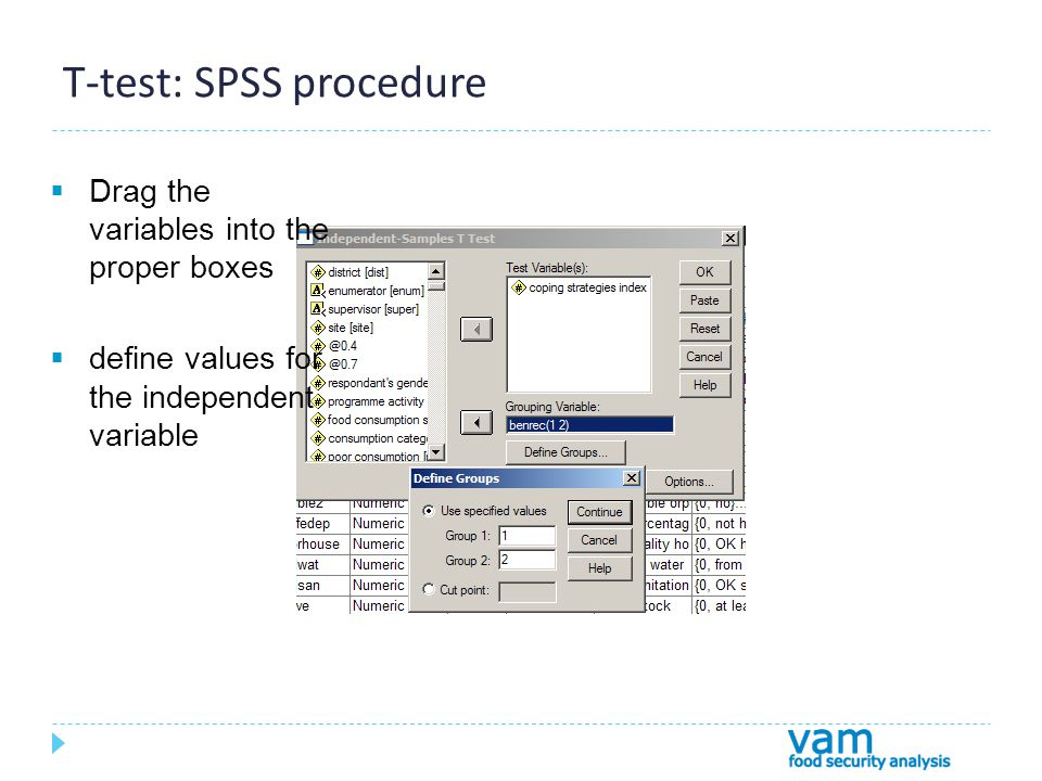 T-test: SPSS procedure  Drag the variables into the proper boxes  define values for the independent variable