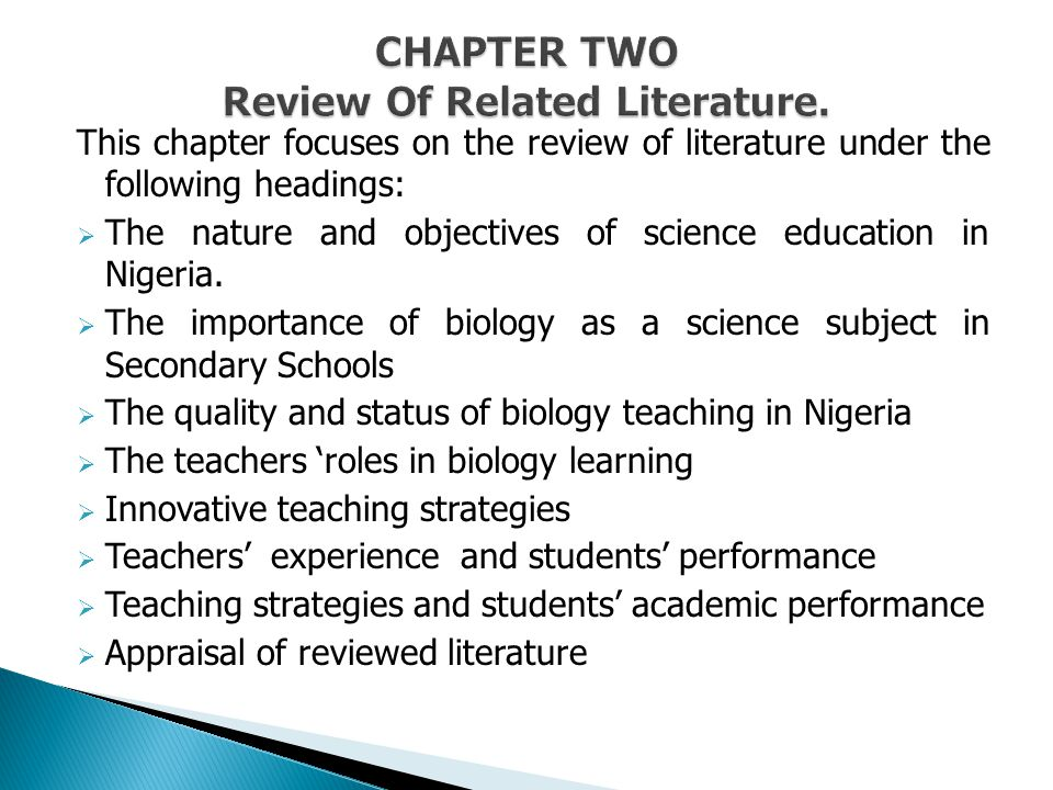 This chapter focuses on the review of literature under the following headings:  The nature and objectives of science education in Nigeria.  The impo
