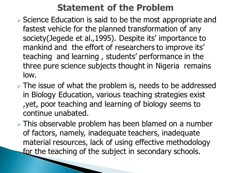 The purpose of the study is to provide answers to the following questions :  Are secondary schools biology teachers aware of innovative teaching strategies.