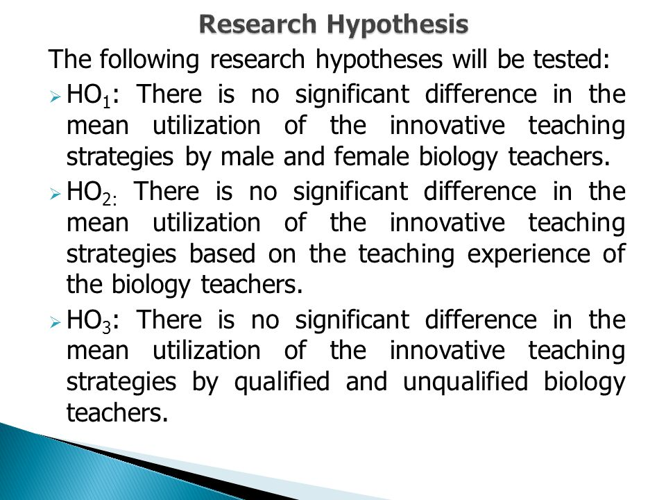 The following research hypotheses will be tested:  HO 1 : There is no significant difference in the mean utilization of the innovative teaching strat