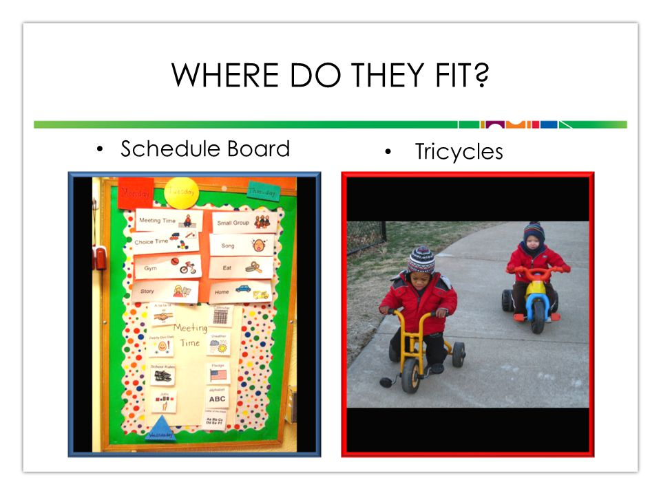 WHERE DO THEY FIT Schedule Board Tricycles