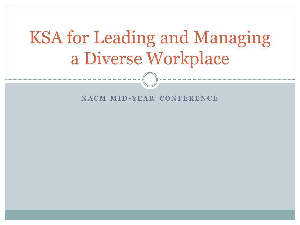 NACM MID-YEAR CONFERENCE KSA for Leading and Managing a Diverse Workplace