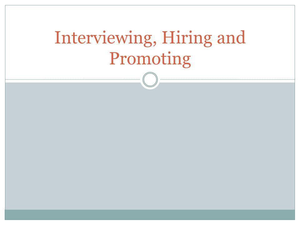 Interviewing, Hiring and Promoting